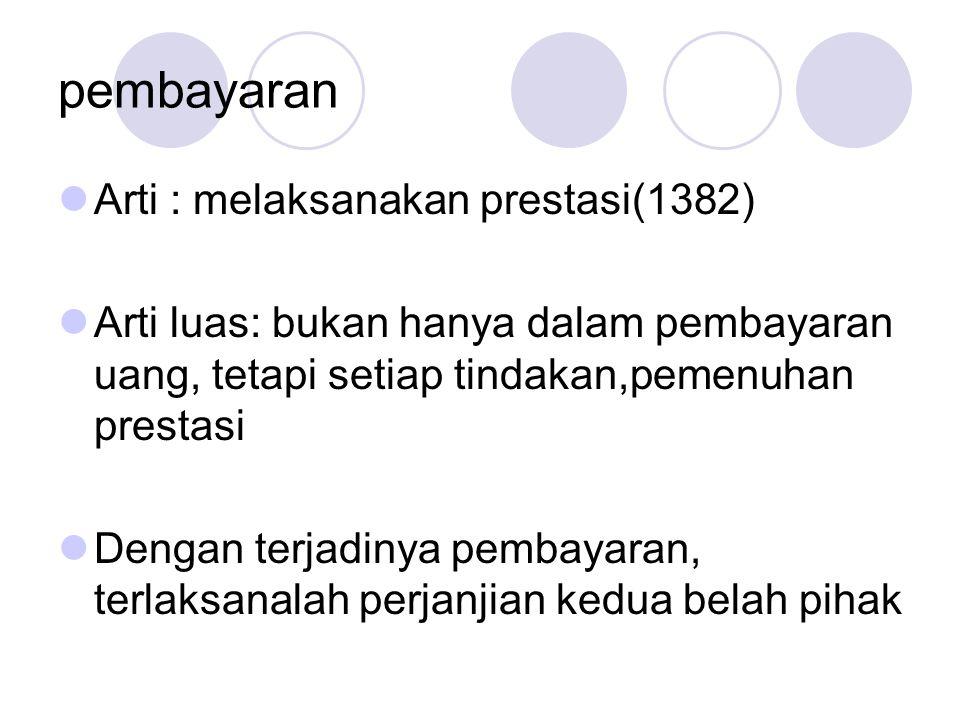pembayaran Arti : melaksanakan prestasi(1382)