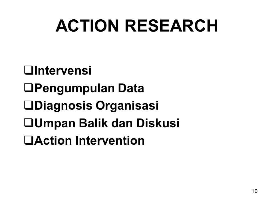 ACTION RESEARCH Intervensi Pengumpulan Data Diagnosis Organisasi