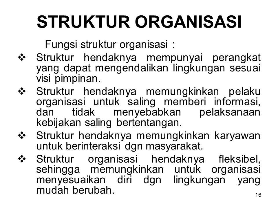 STRUKTUR ORGANISASI Fungsi struktur organisasi :