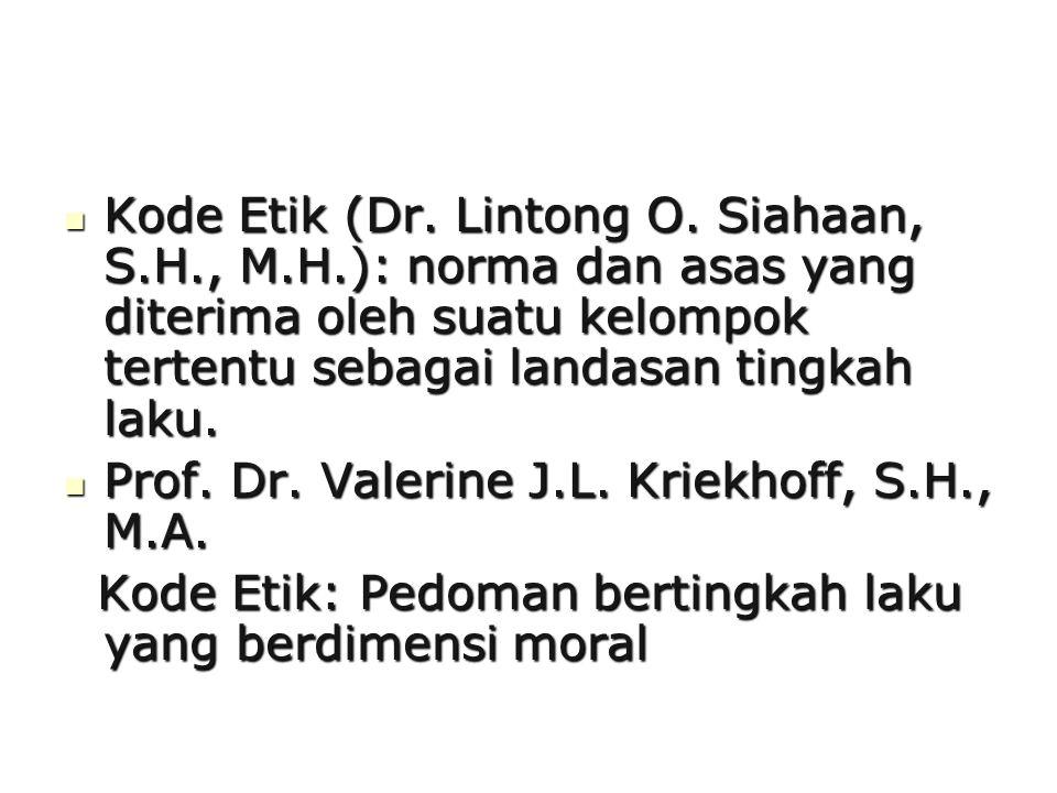 Kode Etik (Dr. Lintong O. Siahaan, S. H. , M. H