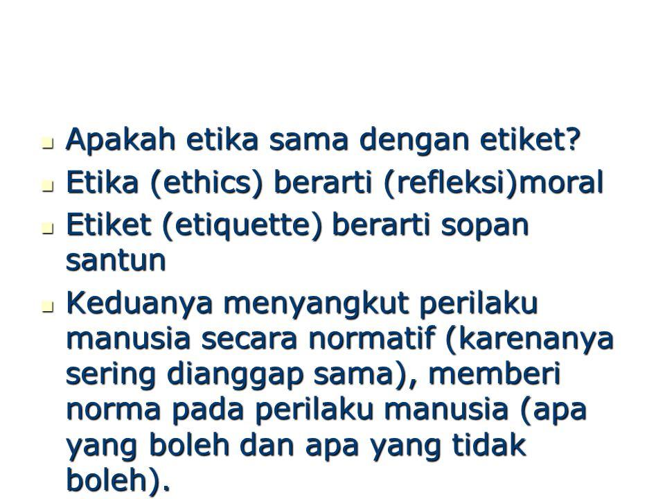 Apakah etika sama dengan etiket