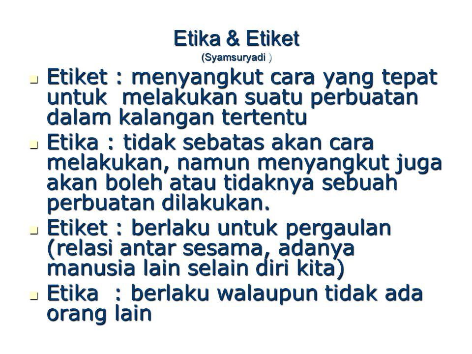 Etika & Etiket (Syamsuryadi )