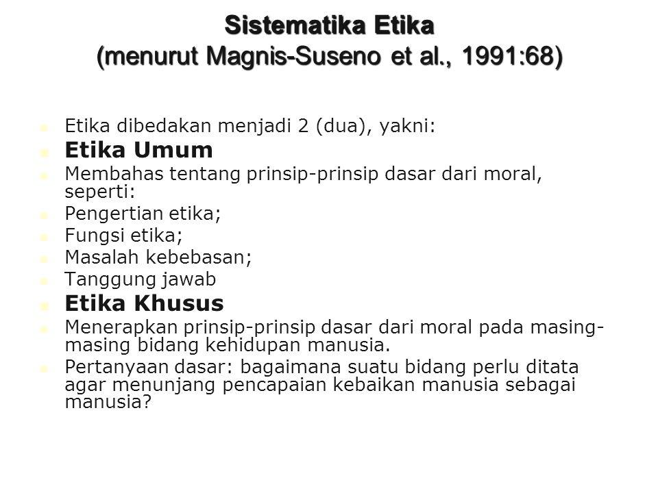 Sistematika Etika (menurut Magnis-Suseno et al., 1991:68)