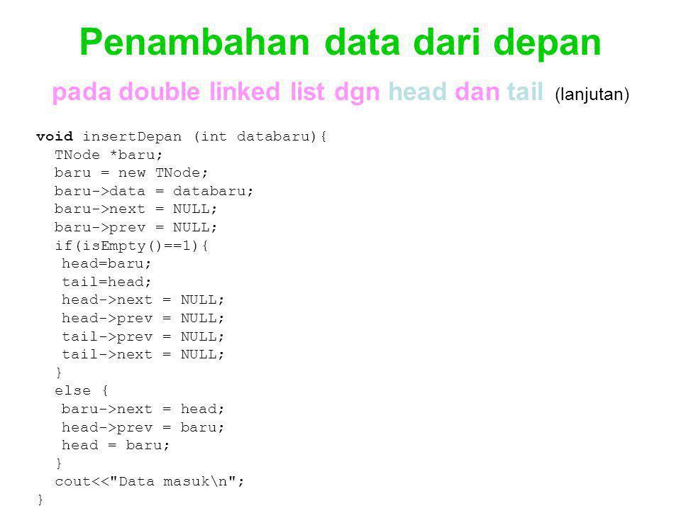 Penambahan data dari depan pada double linked list dgn head dan tail (lanjutan)