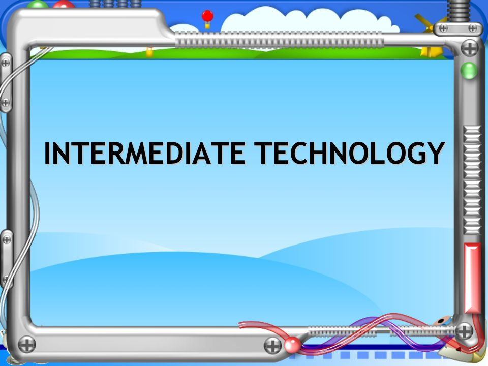 INTERMEDIATE TECHNOLOGY