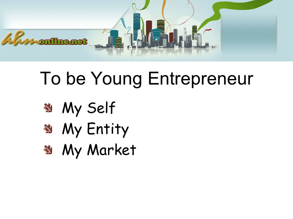 To be Young Entrepreneur