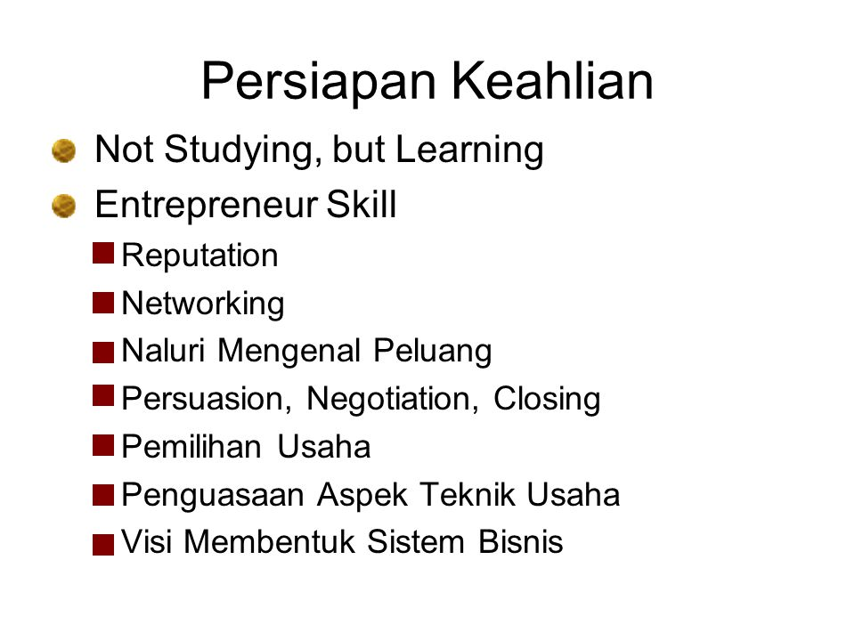 Persiapan Keahlian Not Studying, but Learning Entrepreneur Skill