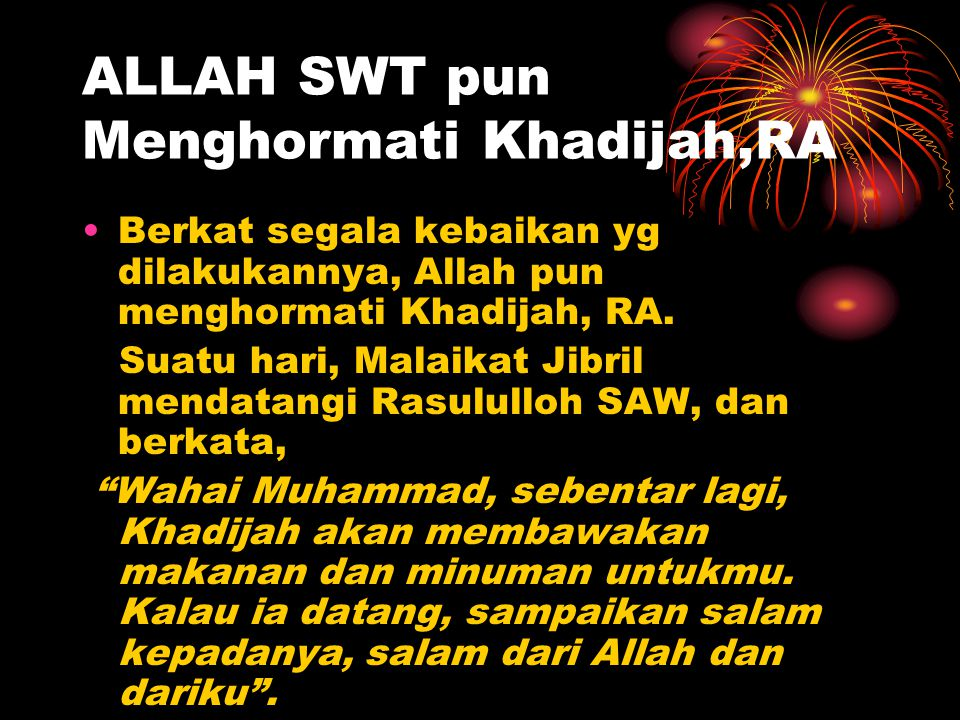 ALLAH SWT pun Menghormati Khadijah,RA