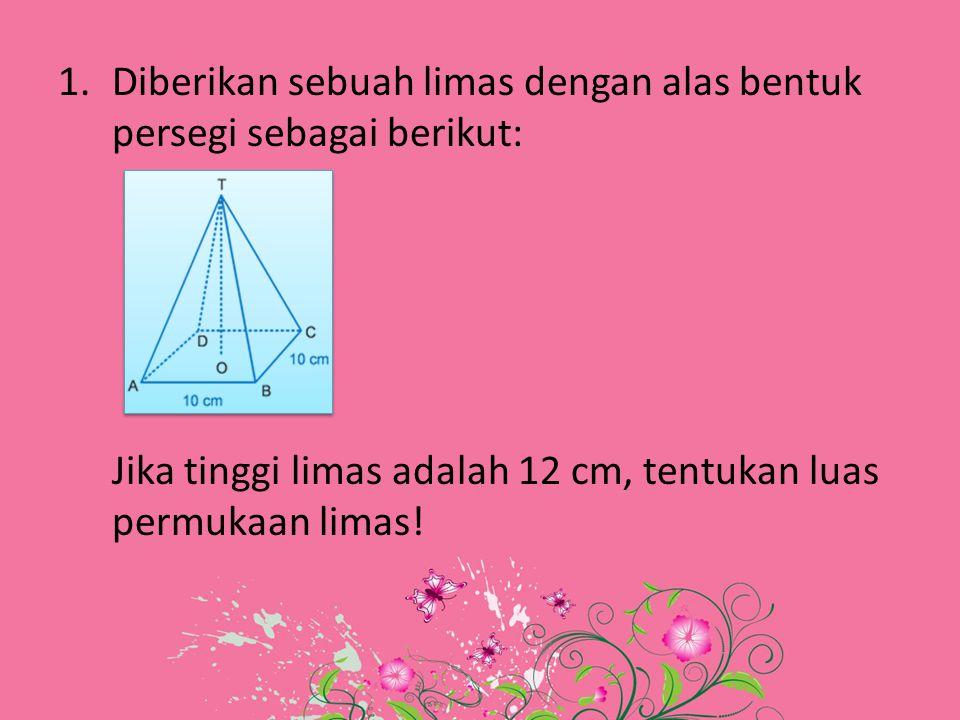 Diberikan sebuah limas dengan alas bentuk persegi sebagai berikut: