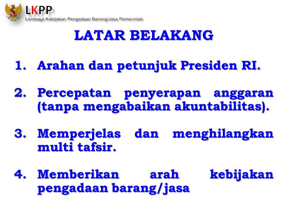 LATAR BELAKANG Arahan dan petunjuk Presiden RI.