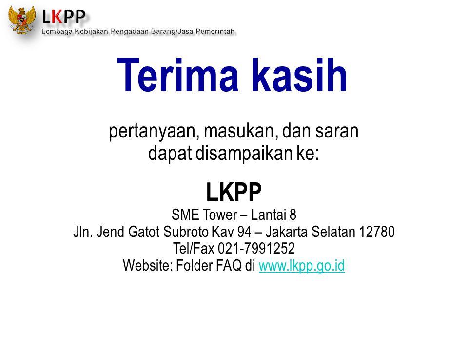 Terima kasih LKPP pertanyaan, masukan, dan saran dapat disampaikan ke: