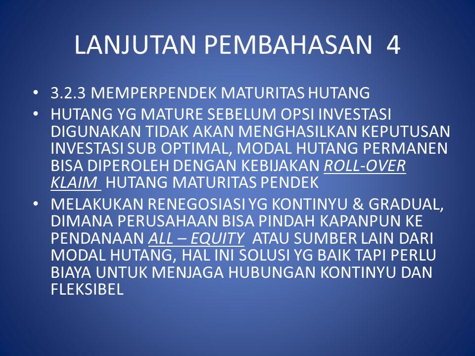 LANJUTAN PEMBAHASAN 4 3.2.3 MEMPERPENDEK MATURITAS HUTANG