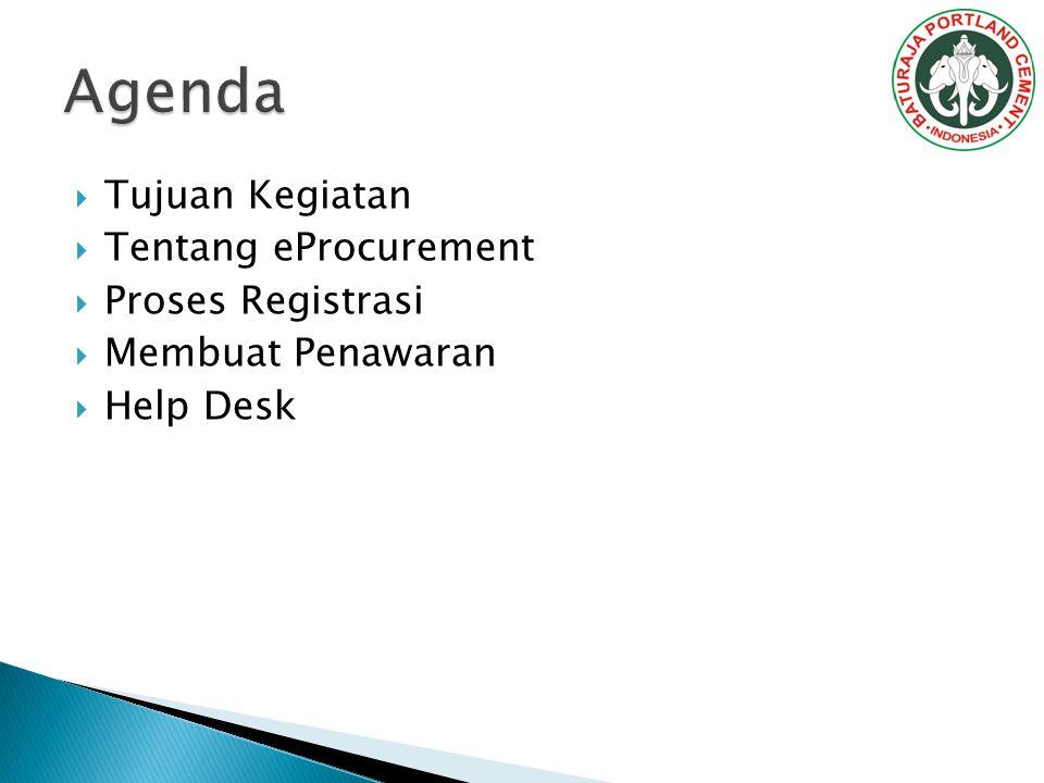 Agenda Tujuan Kegiatan Tentang eProcurement Proses Registrasi