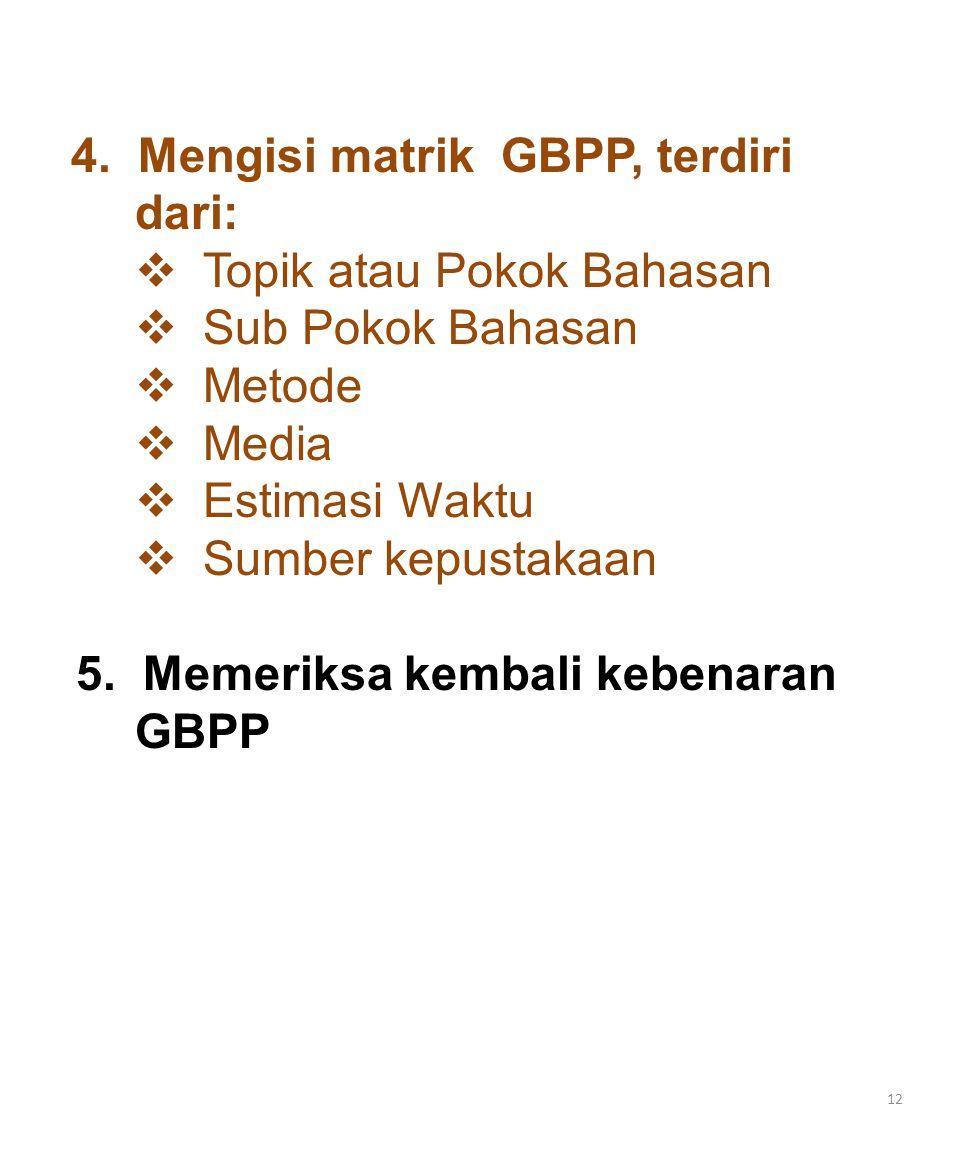 4. Mengisi matrik GBPP, terdiri dari: