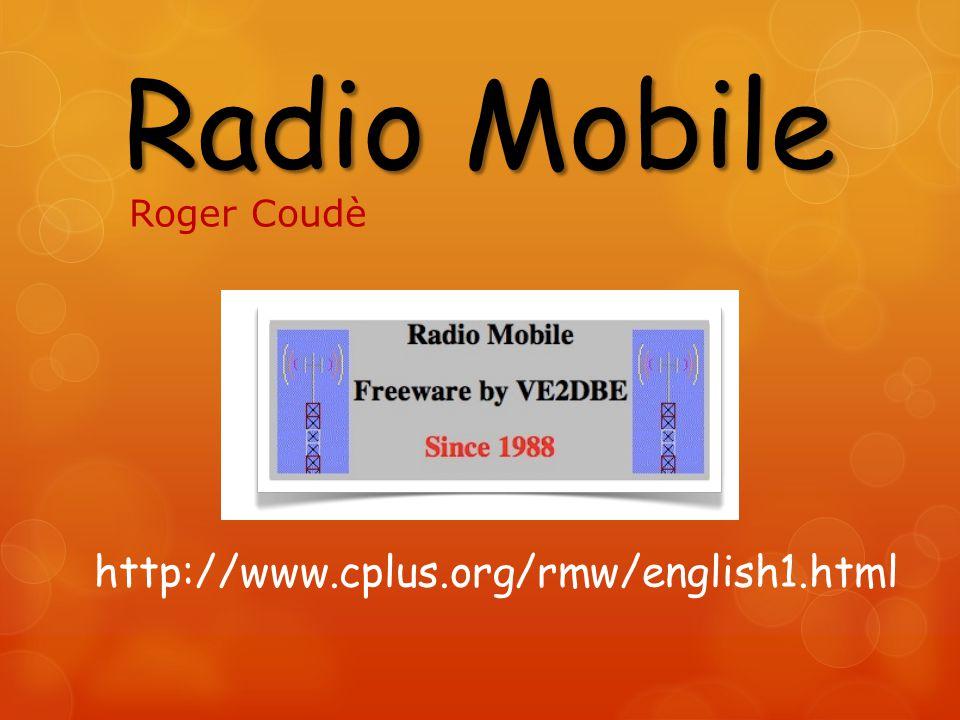 Radio Mobile Roger Coudè http://www.cplus.org/rmw/english1.html