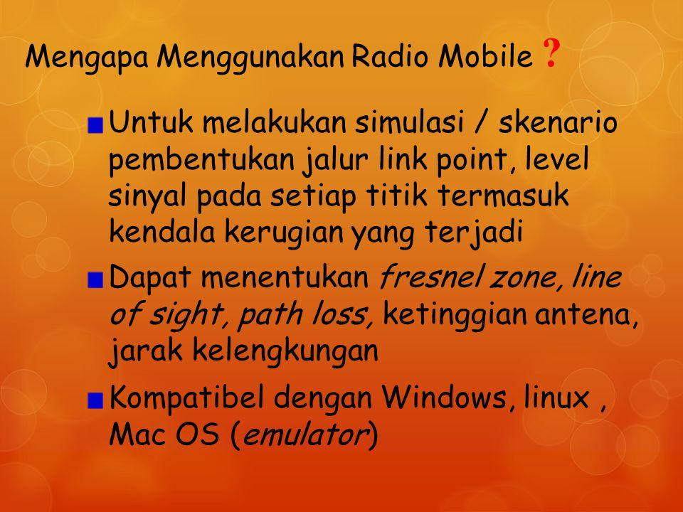 Mengapa Menggunakan Radio Mobile