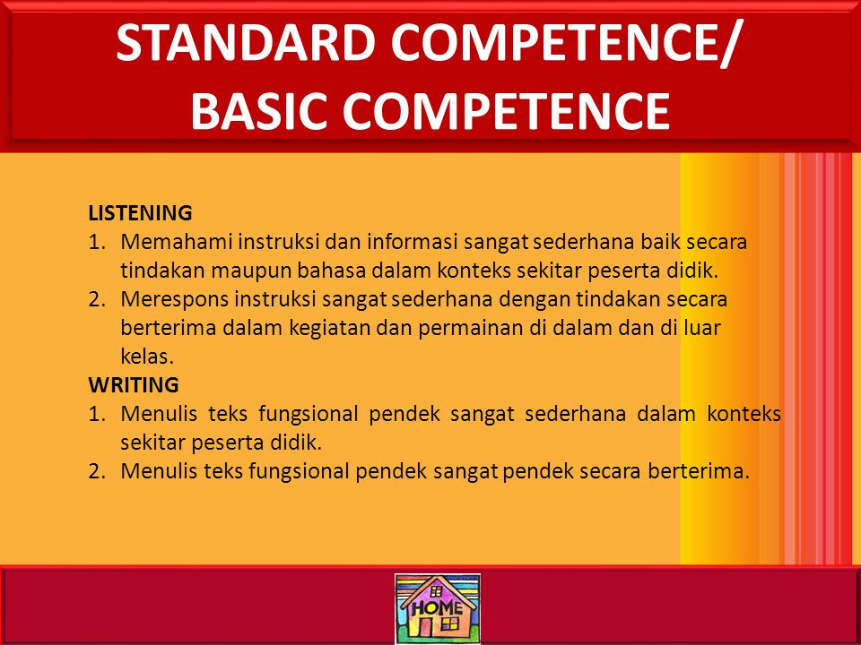 STANDARD COMPETENCE/ BASIC COMPETENCE