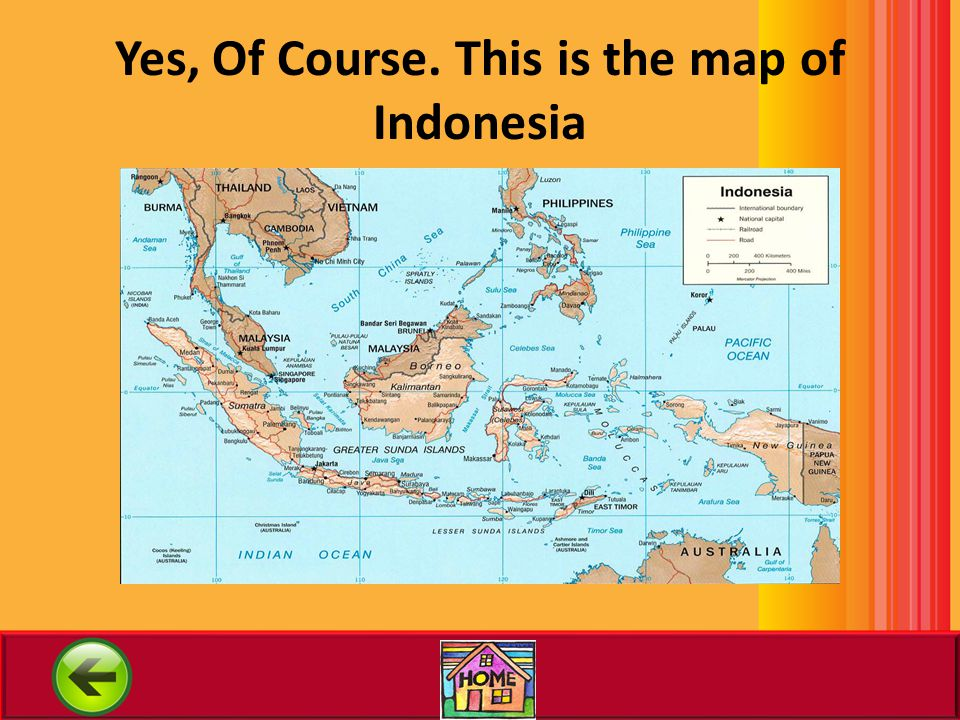 Yes, Of Course. This is the map of Indonesia