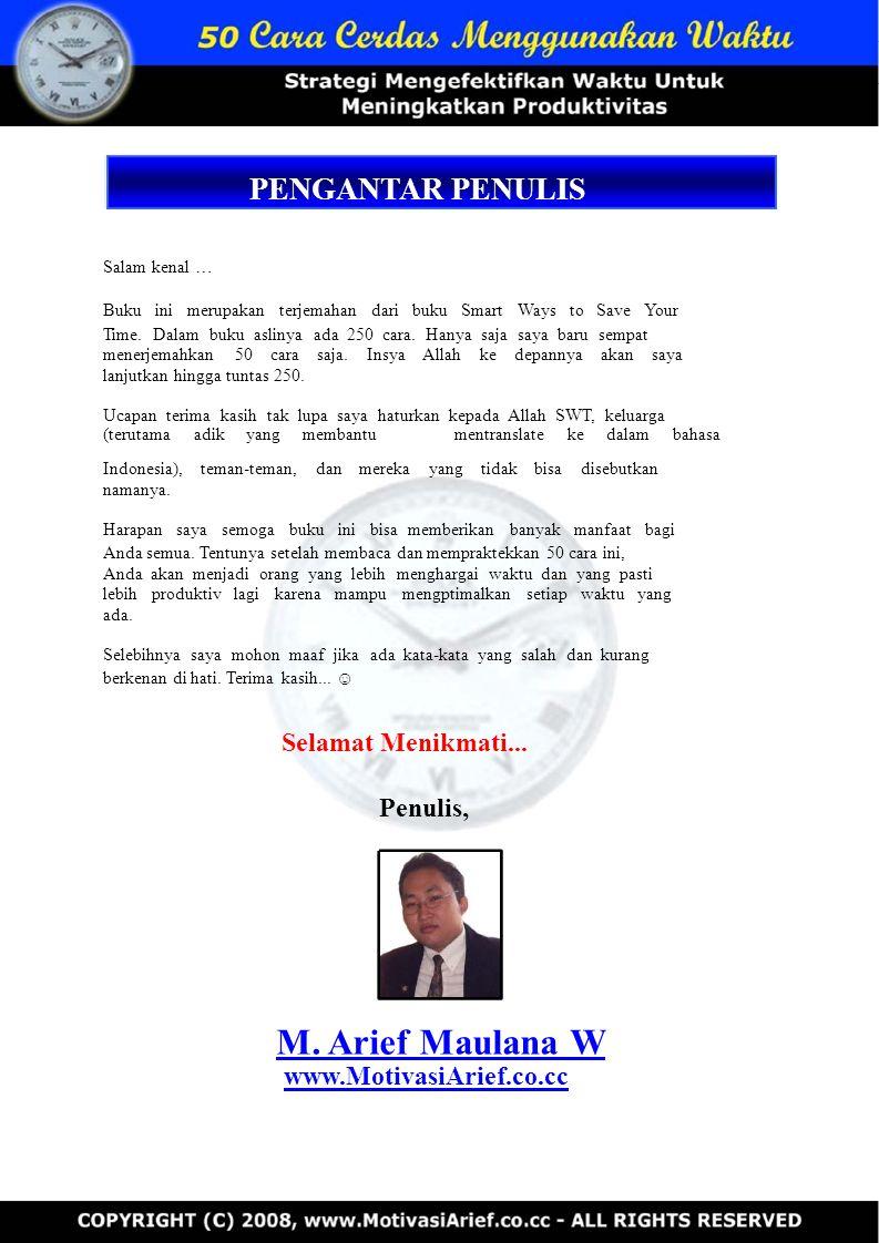 M. Arief Maulana W PENGANTAR PENULIS Selamat Menikmati... Penulis,