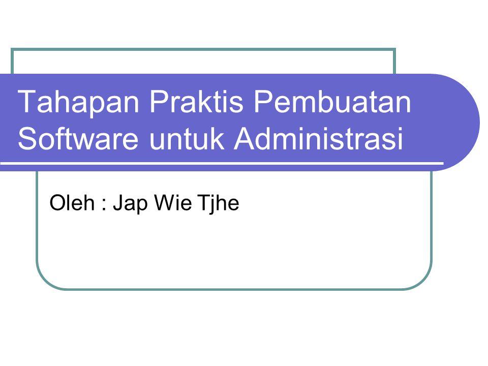 Tahapan Praktis Pembuatan Software untuk Administrasi