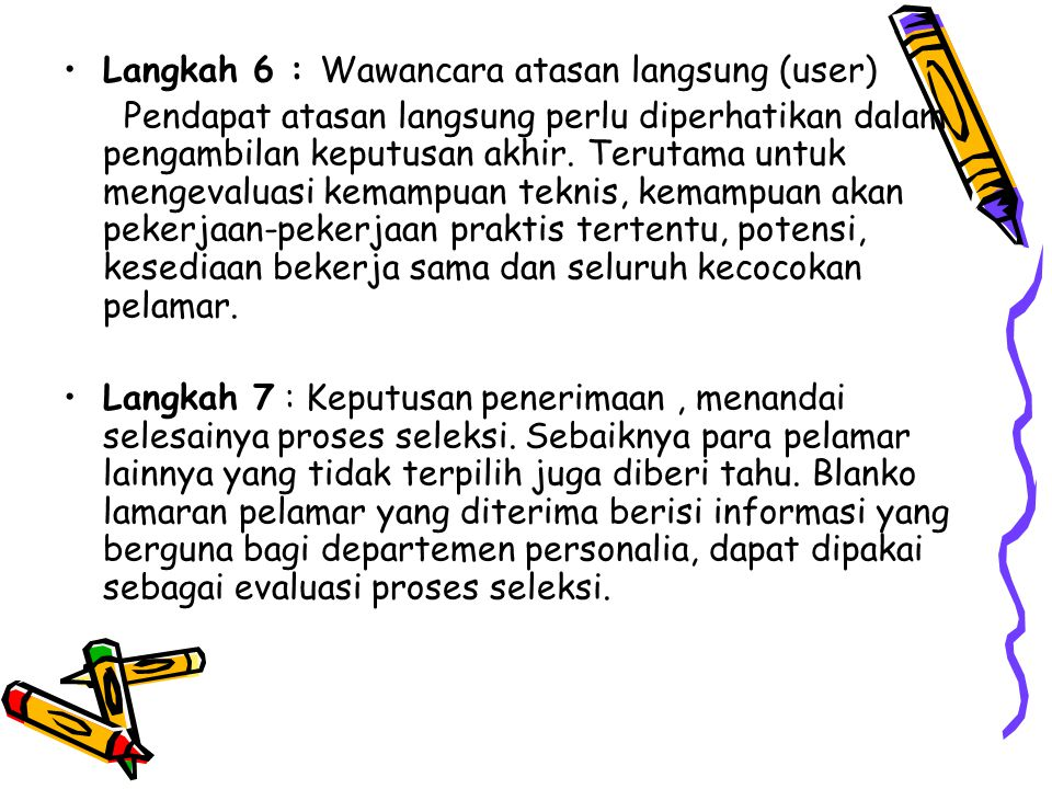 Langkah 6 : Wawancara atasan langsung (user)