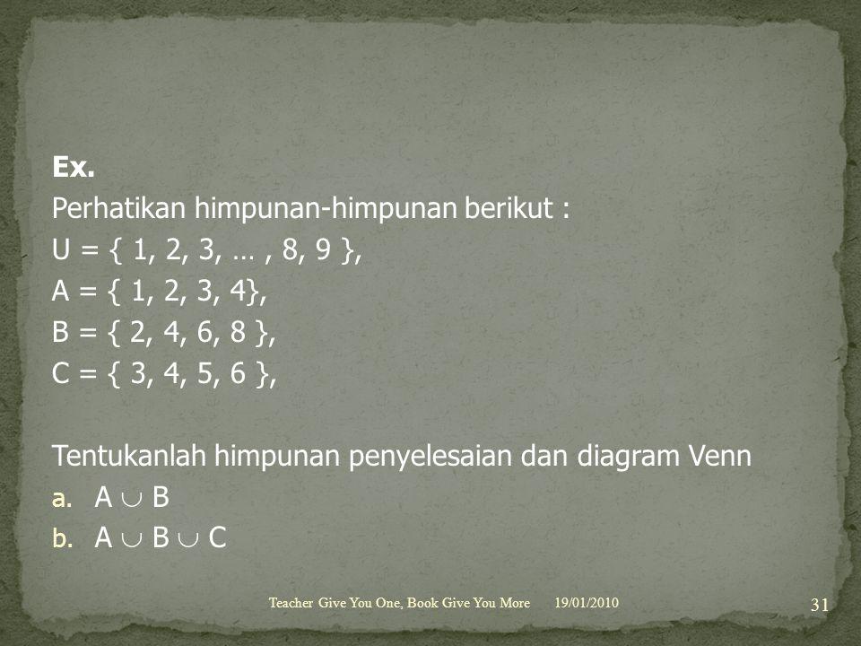 Perhatikan himpunan-himpunan berikut : U = { 1, 2, 3, … , 8, 9 },