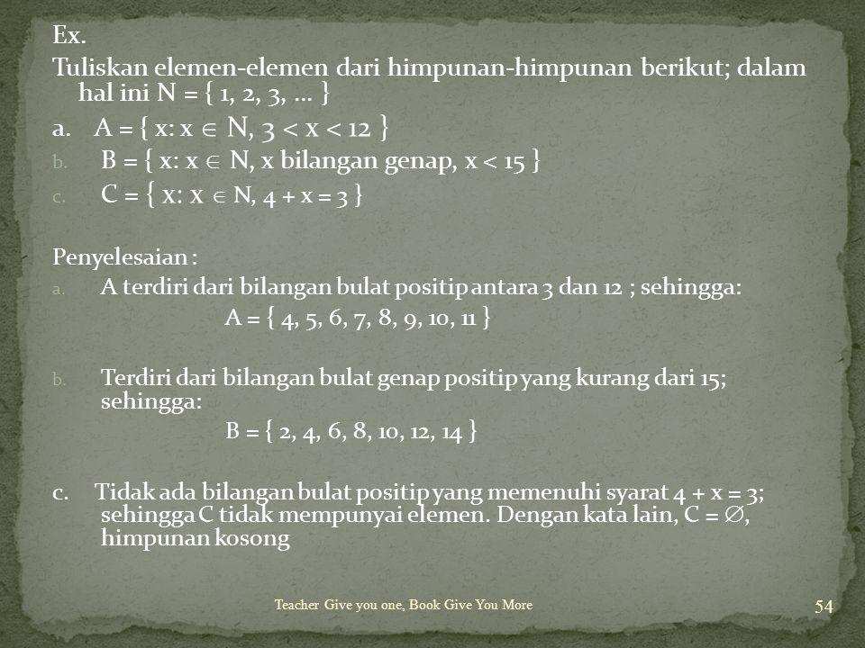 B = { x: x  N, x bilangan genap, x < 15 }