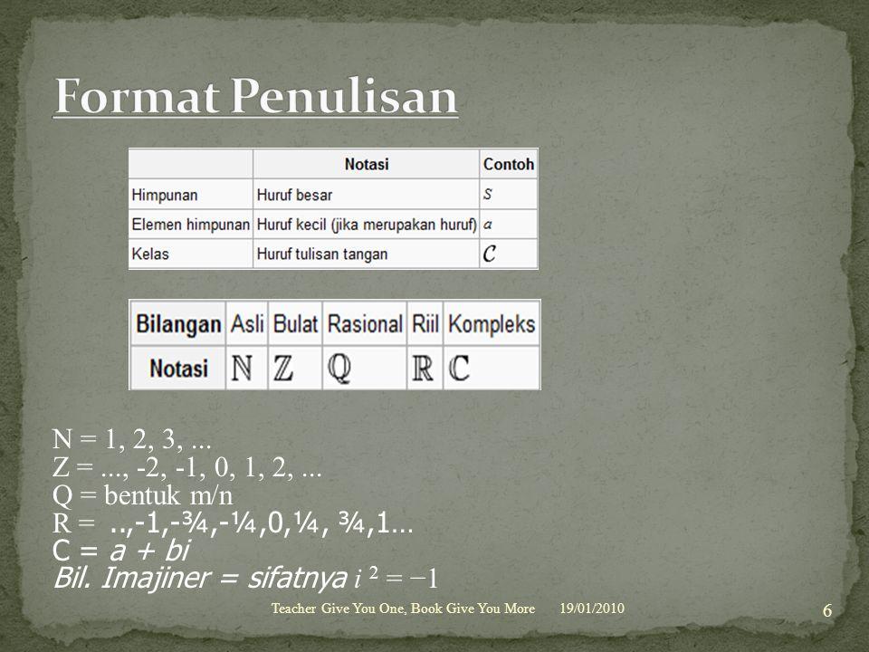 Format Penulisan N = 1, 2, 3, ... Z = ..., -2, -1, 0, 1, 2, ...