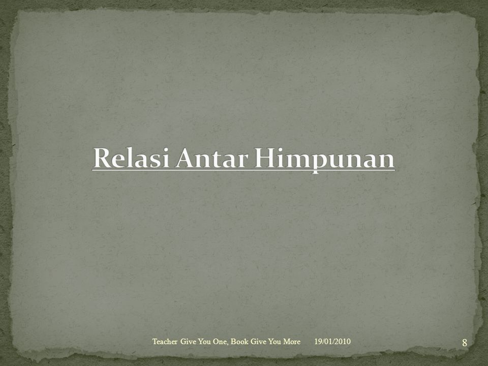 Relasi Antar Himpunan Teacher Give You One, Book Give You More