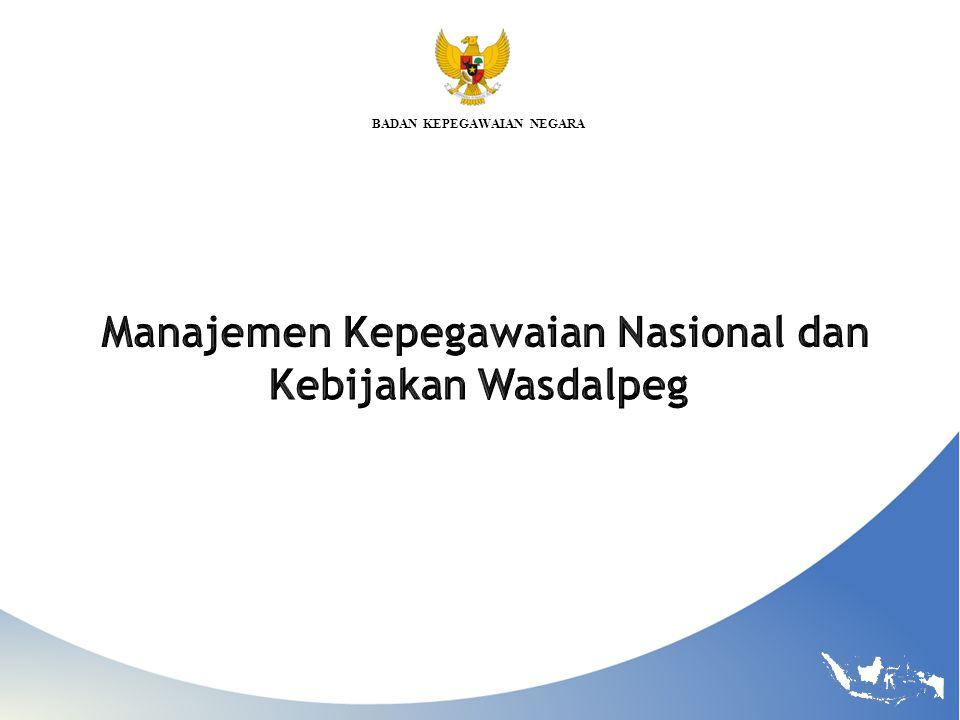 Manajemen Kepegawaian Nasional dan Kebijakan Wasdalpeg