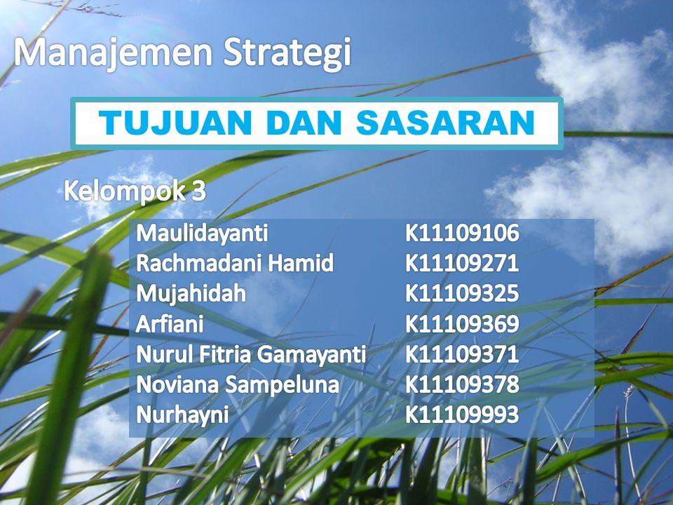 Manajemen Strategi TUJUAN DAN SASARAN Kelompok 3