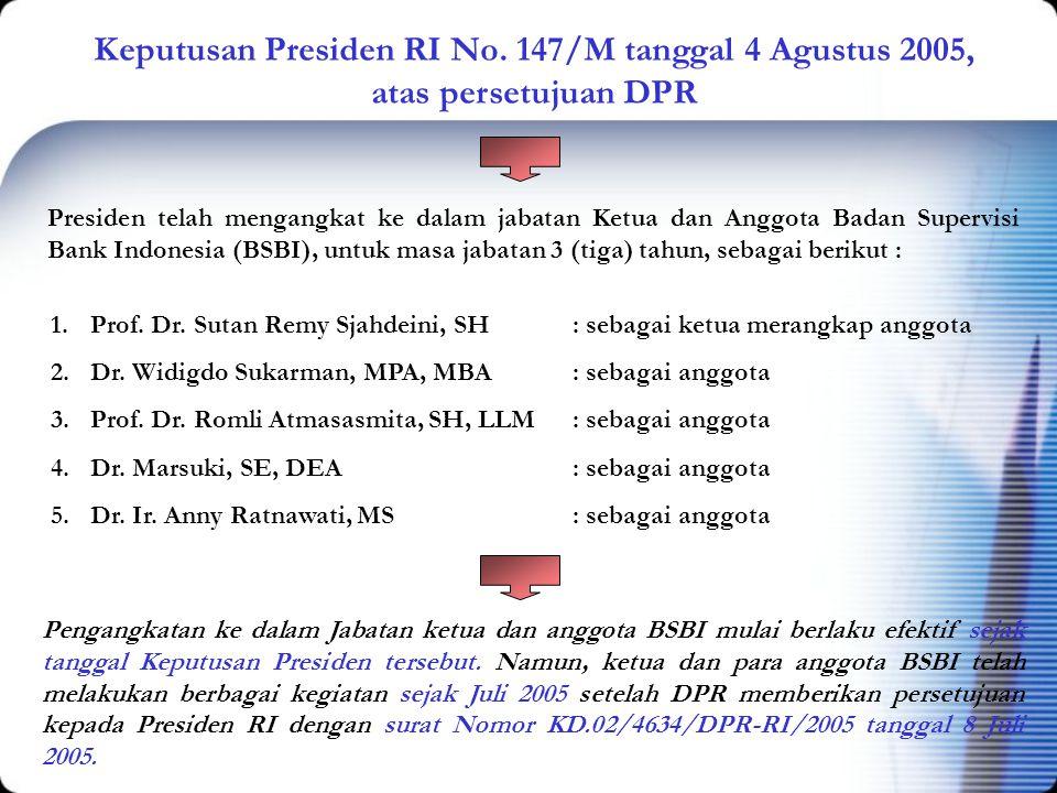 Keputusan Presiden RI No. 147/M tanggal 4 Agustus 2005,