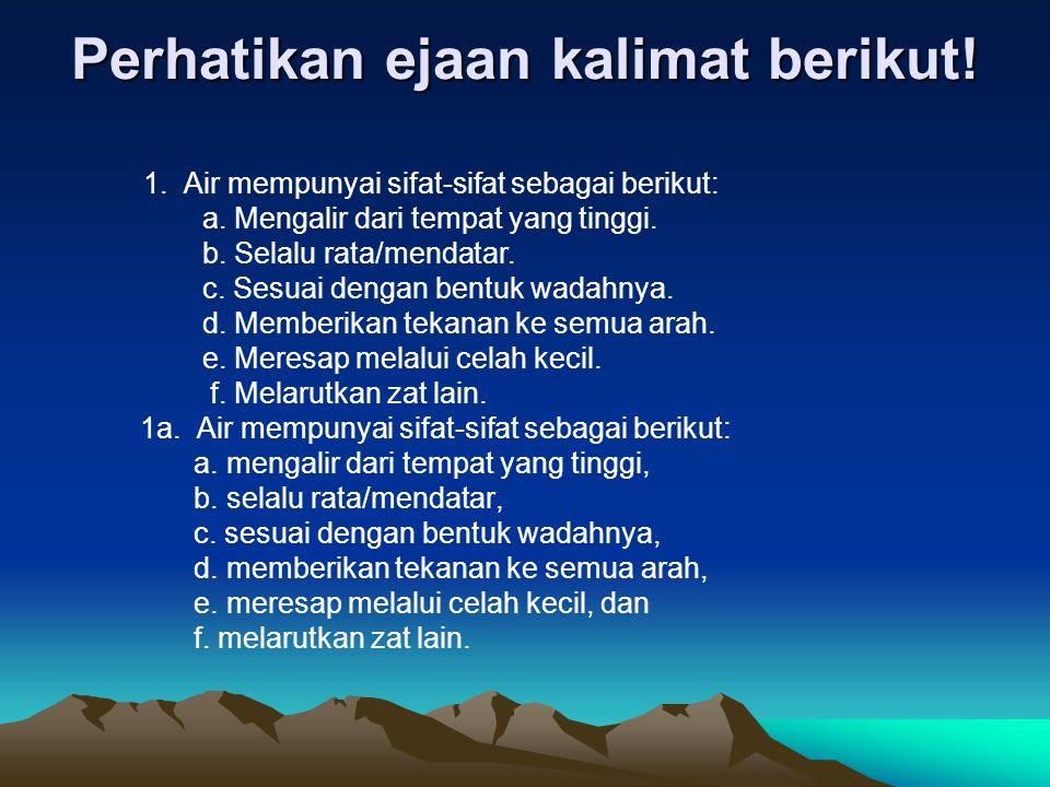 Perhatikan ejaan kalimat berikut!
