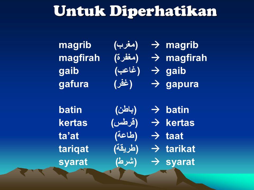 Untuk Diperhatikan magrib (ﻤﻐﺮﺐ)  magrib magfirah (ﻤﻐﻔﺮﺓ)  magfirah