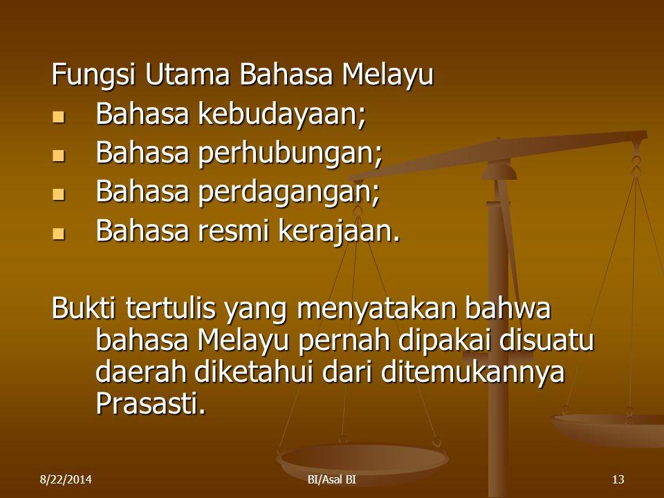 Fungsi Utama Bahasa Melayu Bahasa kebudayaan; Bahasa perhubungan;