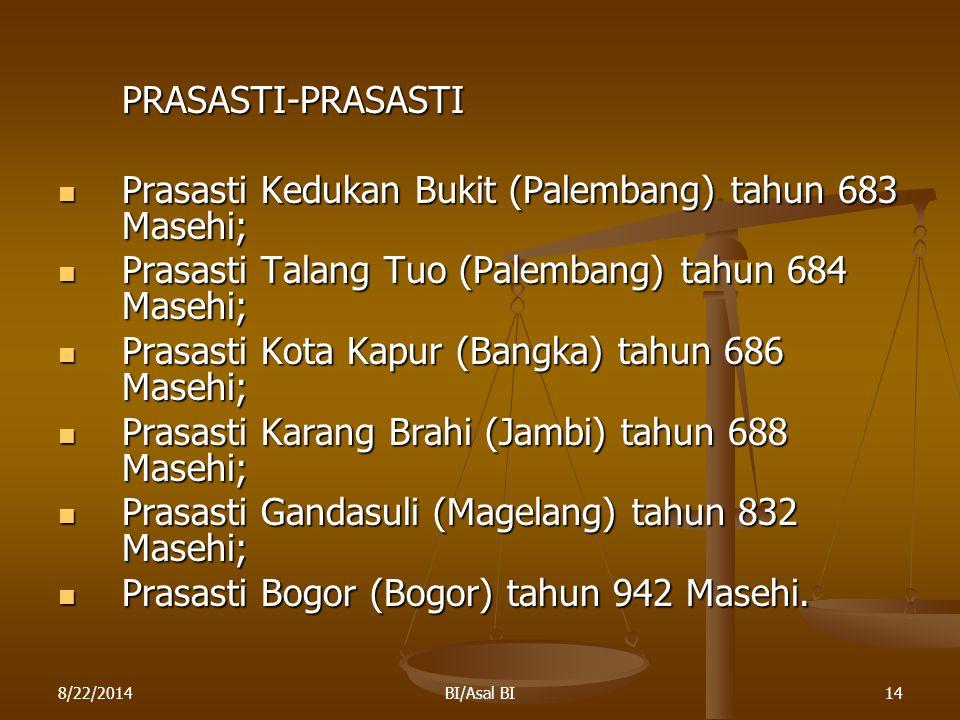 Prasasti Kedukan Bukit (Palembang) tahun 683 Masehi;