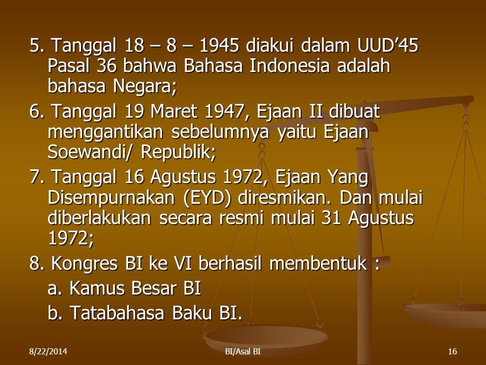 8. Kongres BI ke VI berhasil membentuk : a. Kamus Besar BI