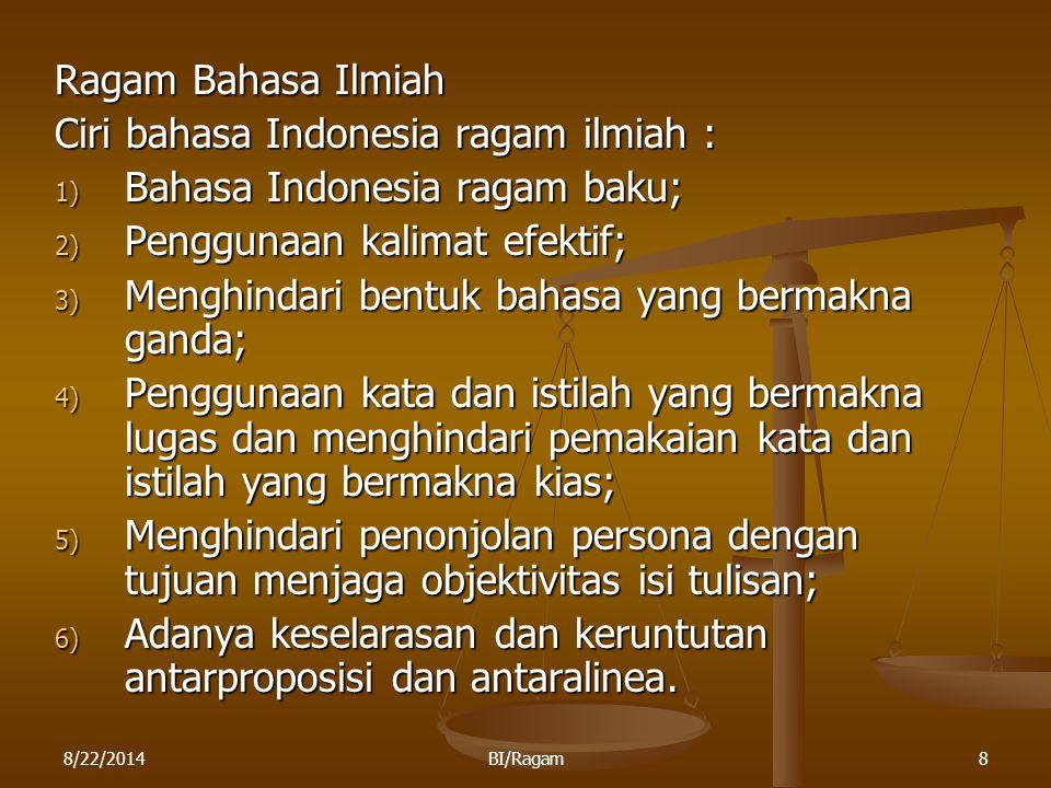 Ciri bahasa Indonesia ragam ilmiah : Bahasa Indonesia ragam baku;