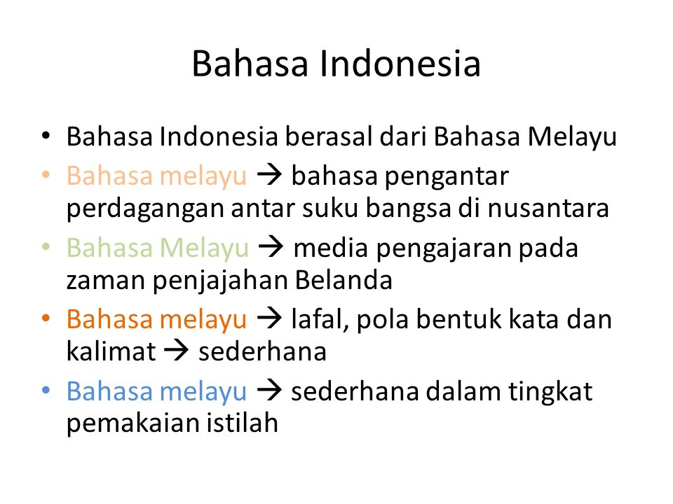 Bahasa Indonesia Bahasa Indonesia berasal dari Bahasa Melayu