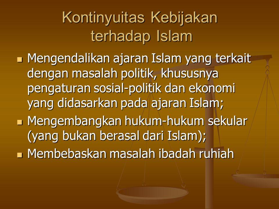 Kontinyuitas Kebijakan terhadap Islam