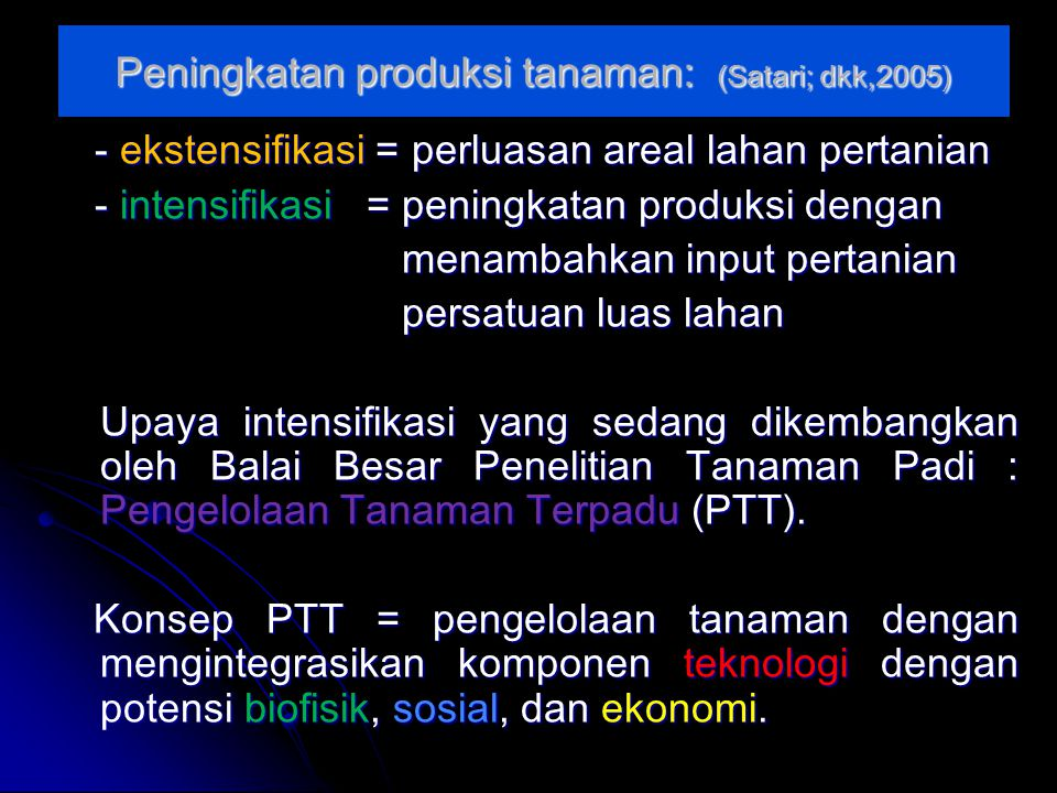 Peningkatan produksi tanaman: (Satari; dkk,2005)