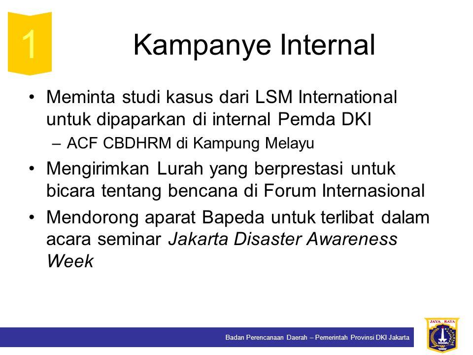 Kampanye Internal 1. Meminta studi kasus dari LSM International untuk dipaparkan di internal Pemda DKI.