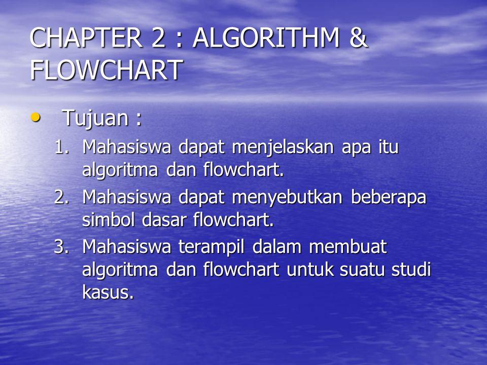 CHAPTER 2 : ALGORITHM & FLOWCHART