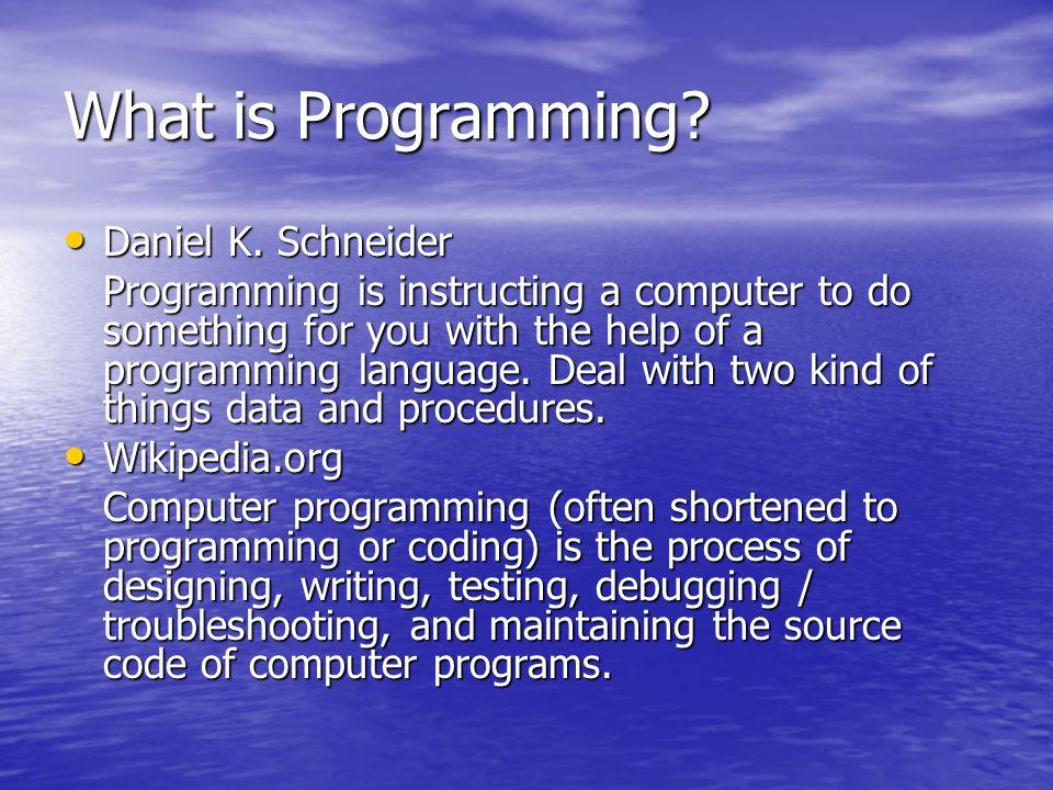 What is Programming Daniel K. Schneider