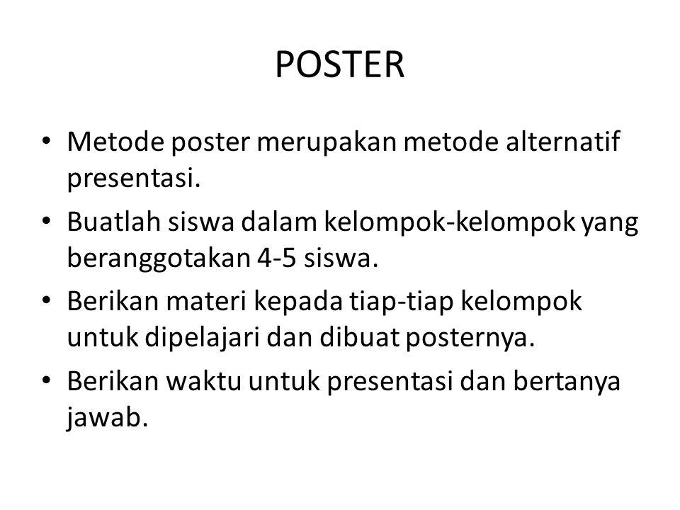 POSTER Metode poster merupakan metode alternatif presentasi.