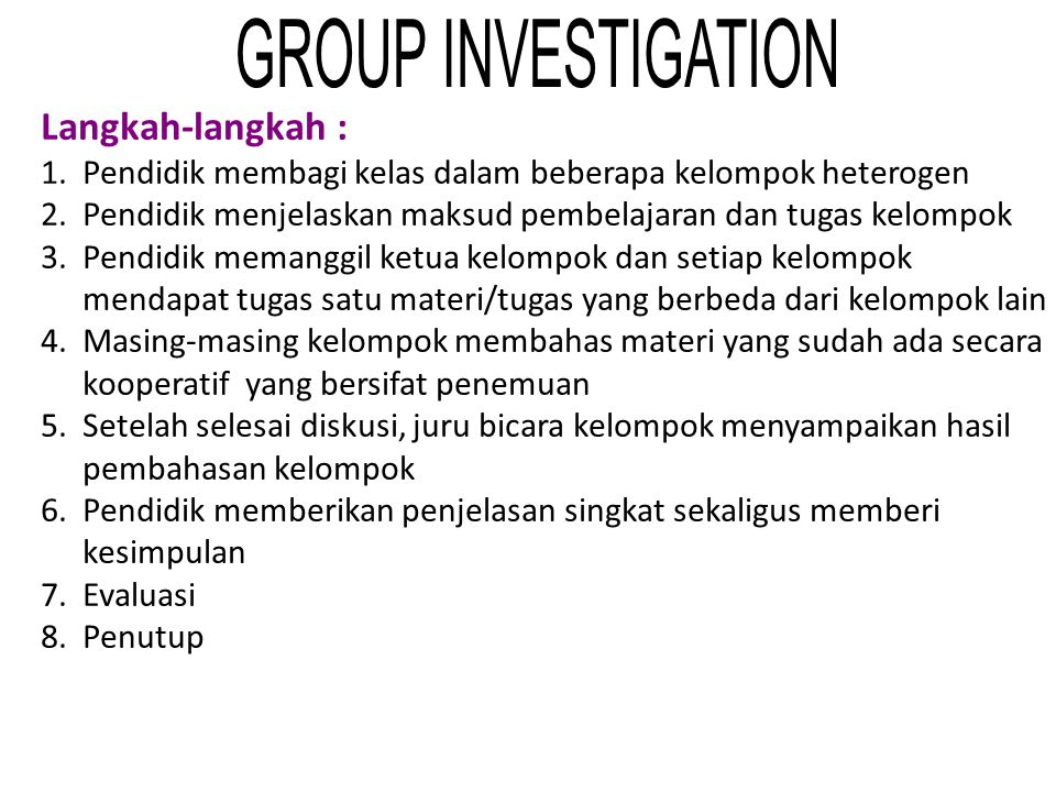 Langkah-langkah : GROUP INVESTIGATION