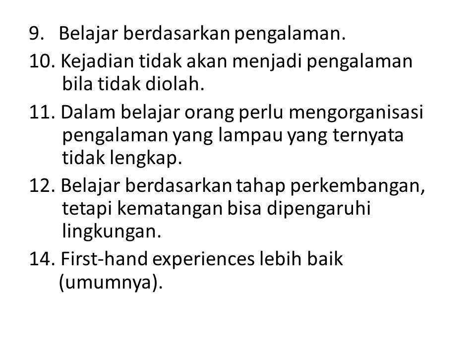 9. Belajar berdasarkan pengalaman.