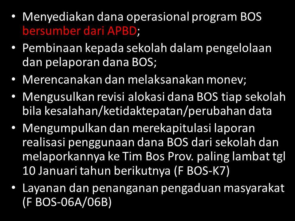 Menyediakan dana operasional program BOS bersumber dari APBD;