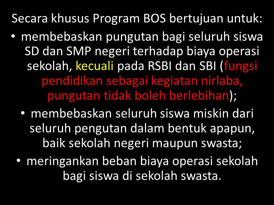 Secara khusus Program BOS bertujuan untuk: