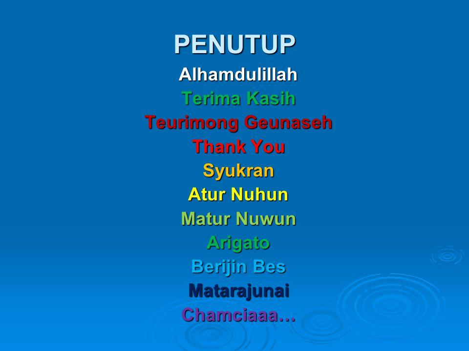 PENUTUP Alhamdulillah Terima Kasih Teurimong Geunaseh Thank You